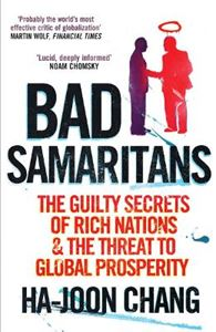 Picture of Bad Samaritans: The Guilty Secrets of Rich Nations and the Threat to Global Prosperity