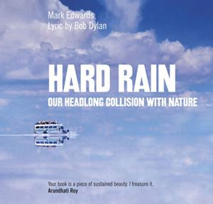 Picture of Hard Rain: Our Headlong Collison with Nature