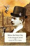 Picture of Below the Fairy City: A Life of Jerome K Jerome