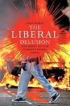 Picture of Liberal Delusion: The Roots of Our Current Moral Crisis