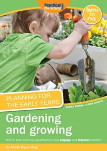 Picture of Planning for the Early Years: Gardening and Growing