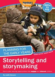 Picture of Planning For The Early Years: Storytelling and Story Making