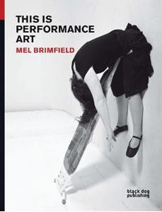 Picture of This is Performance Art: Mel Brimfield