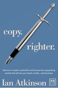 Picture of Copy Righter: Become a Master Wordsmith and Harness the Copywriting Secrets That Will Win You Hearts, Minds... and Business