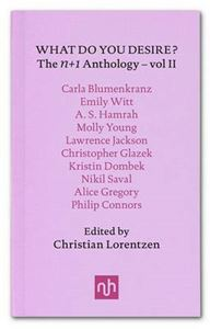 Picture of What Do You Desire?: n+1 Anthology: Vol. II