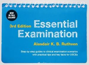 Picture of Essential Examination: Step-By-Step Guides to Clinical Examination Scenarios with Practical Tips and Key Facts for OSCES 3ed