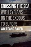Picture of Crossing the Sea: With Syrians on the Exodus to Europe