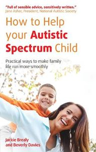 Picture of How to Help Your Autistic Spectrum Child: Practical Ways to Make Family Life Run More Smoothly