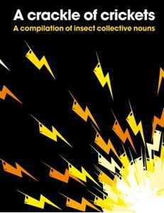 Picture of Crackle of Crickets: A Compilation of Insect Collective Nouns