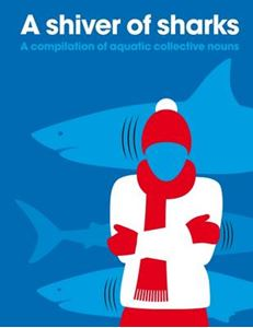 Picture of Shiver of Sharks: A Compilation of Aquatic Collective Nouns