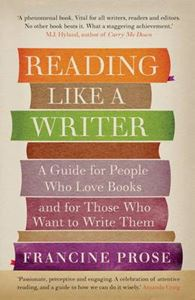 Picture of Reading Like a Writer: A Guide for People Who Love Books and for Those Who Want to Write Them