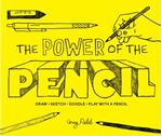 Picture of Power of the Pencil: Draw * Sketch * Doodle * Play with a Pencil