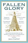 Picture of Fallen Glory: The Lives and Deaths of the World's Greatest Lost Buildings
