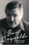 Picture of Burt Reynolds - But Enough About Me