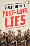 Picture of Post-War Lies: Germany and Hitler's Long Shadow