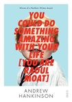 Picture of You Could Do Something Amazing with Your Life (You are Raoul Moat)