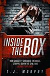 Picture of Inside the Box: How Crossfit Shredded the Rules, Stripped Down the Gym, and Rebuilt My Body