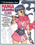 Picture of Manga Drawing Class: A Guided Sketchbook for Creating Fantasy & Adventure Characters