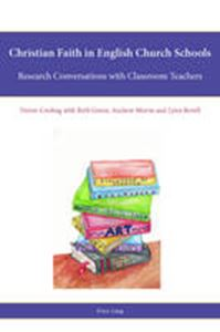 Picture of Christian Faith in English Church Schools: Research Conversations with Classroom Teachers