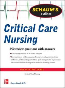 Picture of Schaum's Outline of Critical Care Nursing: 250 Review Questions
