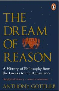 Picture of Dream of Reason: A History of Western Philosophy from the Greeks to the Renaissance