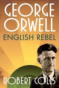 Picture of George Orwell: English Rebel