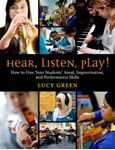Picture of Hear, Listen, Play!: How to Free Your Students' Aural, Improvisation, and Performance Skills