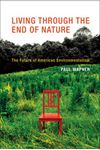Picture of Living Through the End of Nature: The Future of American Environmentalism