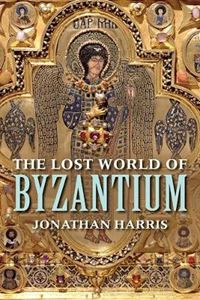 Picture of Lost World of Byzantium
