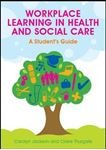 Picture of Workplace Learning in Health and Social Care: A Student's Guide