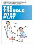 Picture of TROUBLE WITH PLAY