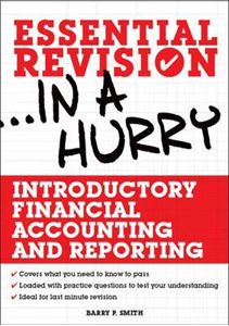 Picture of Introductory Financial Accounting and Reporting (Essential Revision in a Hurry)