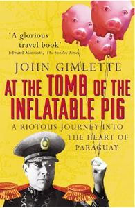 Picture of At the Tomb of the Inflatable Pig: Travels Through Paraguay