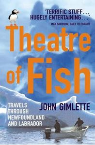Picture of Theatre of Fish: Travels Through Newfoundland and Labrador
