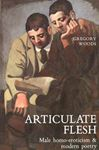 Picture of Articulate Flesh: Male Homo-Eroticism and Modern Poetry
