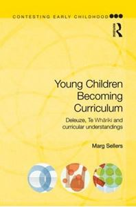 Picture of Young Children Becoming Curriculum: Deleuze, Te Whariki and Curricular Understandings