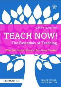 Picture of Teach Now! The Essentials of Teaching: What You Need to Know to be a Great Teacher