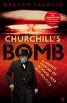 Picture of Churchill's Bomb: A Hidden History of Science, War and Politics