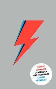 Picture of Shock and Awe: Glam Rock and its Legacy, from the Seventies to the Twenty-First Century