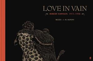 Picture of Love in Vain: Robert Johnson 1911-1938, the Graphic Novel