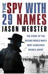 Picture of Spy with 29 Names: The Story of the Second World War's Most Audacious Double Agent