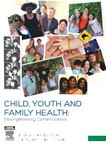 Picture of Child, Youth and Family Health: Strengthening Communities