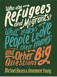 Picture of Who are Refugees and Migrants? What Makes People Leave Their Homes? and Other Big Questions