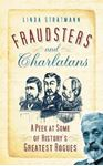 Picture of Fraudsters and Charlatans: A Peek at Some of History's Greatest Rogues