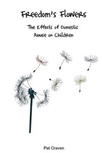 Picture of Freedom's Flowers:  Effects of Domestic Abuse on Children