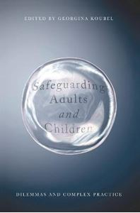 Picture of Safeguarding Adults and Children: Dilemmas and Complex Practice