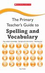 Picture of Primary Teacher's Guide to Spelling and Vocabulary