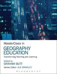 Picture of Masterclass in Geography Education: Transforming Teaching and Learning
