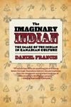 Picture of Imaginary Indian: Image of the Indian in Canadian Culture