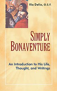 Picture of Simply Bonaventure : An Introduction to His Life, Thought, and Writing